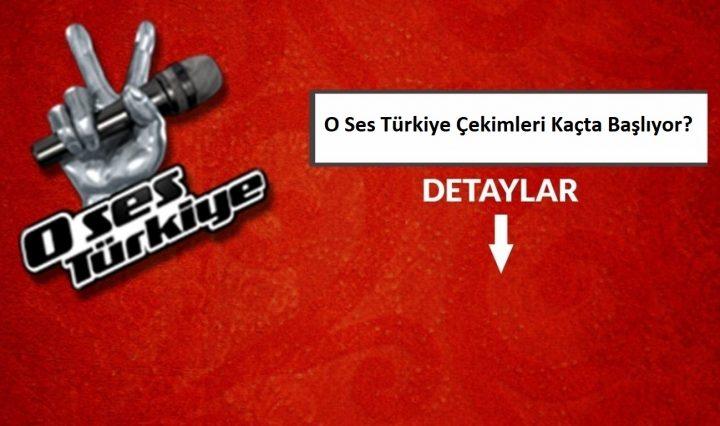 O Ses Türkiye Çekimleri Kaçta Başlıyor